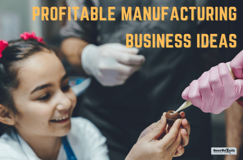 10+ Latest Profitable Manufacturing Business In India Right Now
