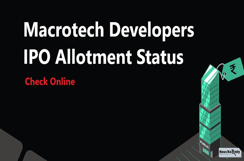 How To Check Your Macrotech Developers IPO Allotment Status