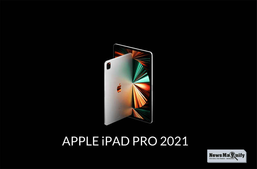 Apple Releases Its Most Awaited 5G-Based iPad Pro 2021