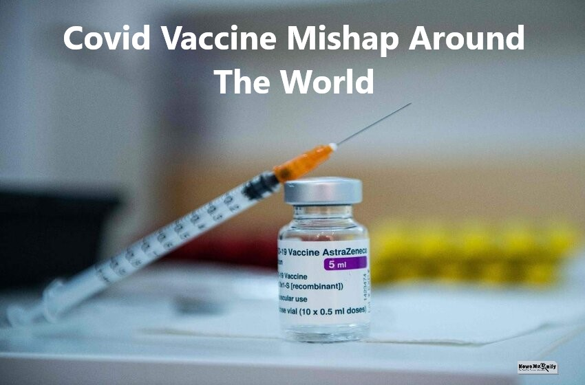 Covid Vaccine Mishap: What Is The World Facing Now?