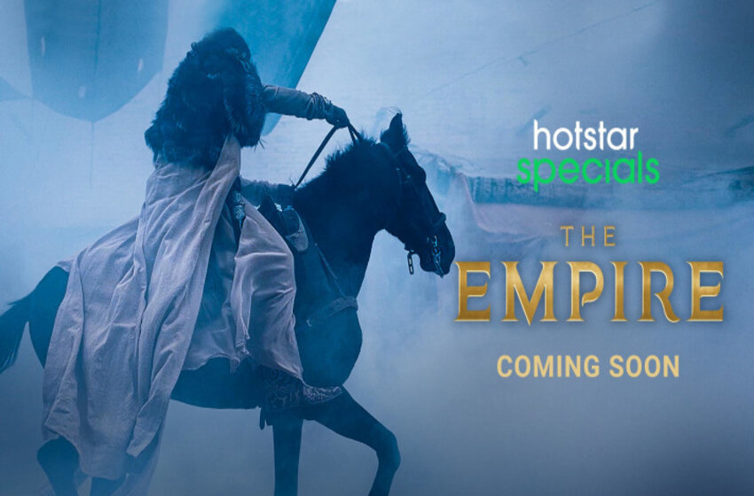 The Empire Bollywood Movie Is Now Here To Blow The OTT