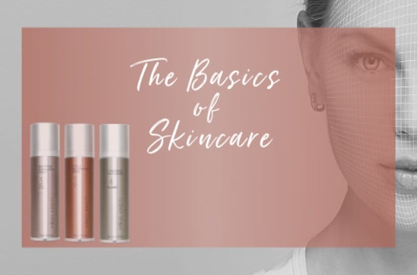 The Most Important Skincare Basics For Beginners To Follow