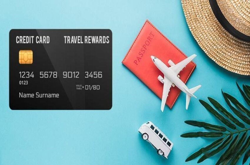 Travel Credit Cards: How Are They Beneficial For You?