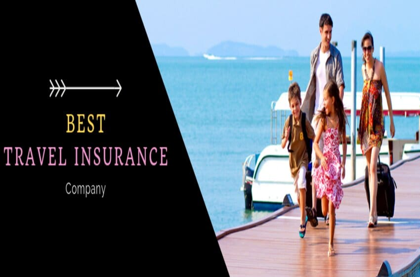 Travel Insurance Companies: Have A Hassle Free Trip