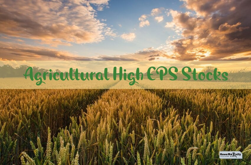 4 Best Agricultural High EPS Stocks 2021 Has To Offer