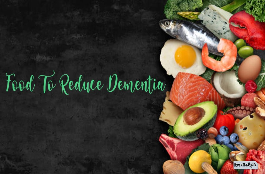 Best Dementia Risk Reducing Diet That Will Save Your Life