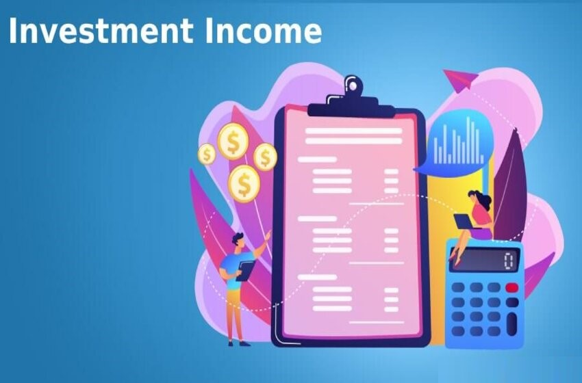 Idea Of The Investment Income Explained For Easy Understanding