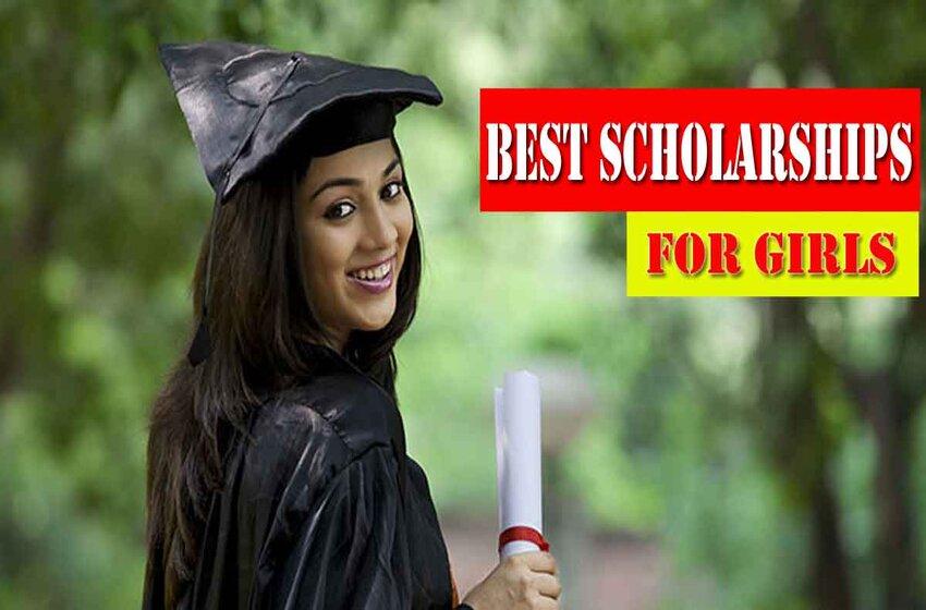 Best Scholarships For Girls In India For 2021-22