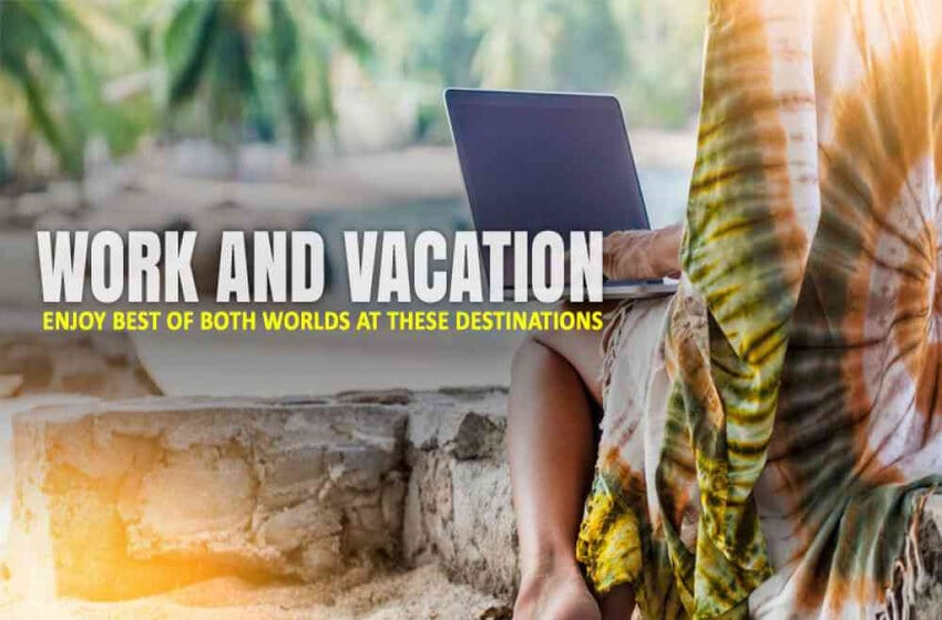 The Best Workation Destinations In India That Is A Must-Visit